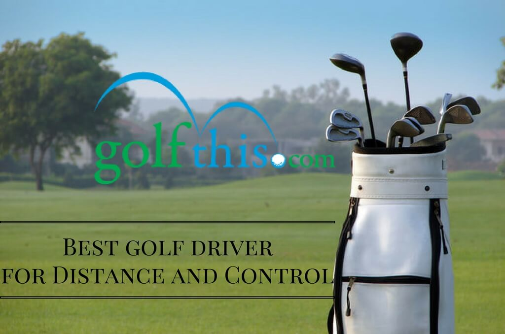 Best Golf Drivers for Distance and Control Review