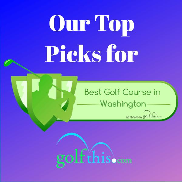 Best golf courses in Washington