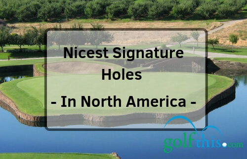 Nicest Signature Holes