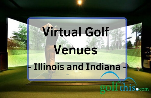 Virtual Golf in Illinois and Indiana